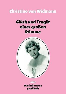 Gl�ck und Tragik einer gro�en Stimme oder Durch die Netze geschl�pft N/A 9783833487101 Front Cover