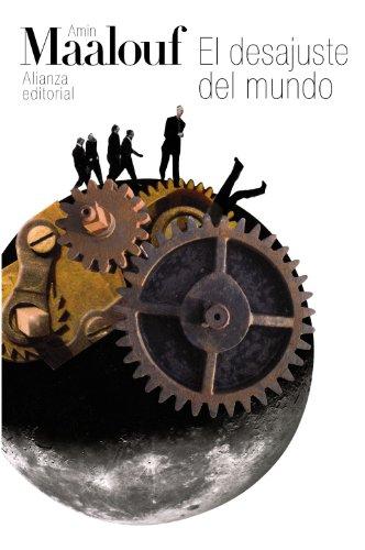 El desajuste del mundo / The Mismatch of the World: Cuando nuestras civilizaciones se agotan / When Our Civilizations Are Exhausted  2011 edition cover