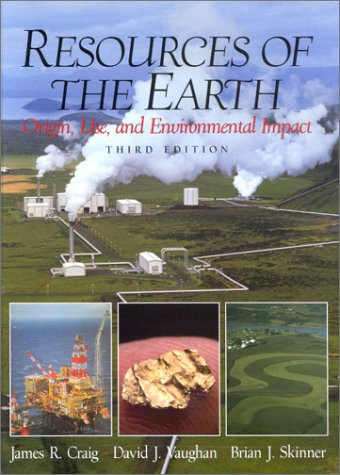 Resources of the Earth Origin, Use, and Environmental Impact 3rd 2001 (Revised) edition cover