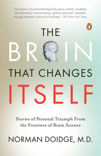 Brain That Changes Itself Stories of Personal Triumph from the Frontiers of Brain Science  2007 edition cover