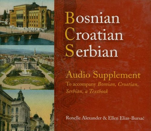 Bosnian, Croatian, Serbian Audio Supplement : To Accompany Bosnian, Croatian, Serbian, a Textbook 1st edition cover