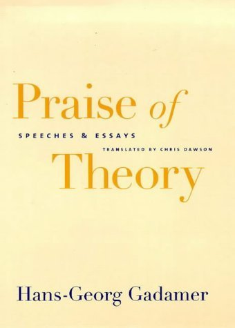 Praise of Theory Speeches and Essays  1999 9780300073102 Front Cover