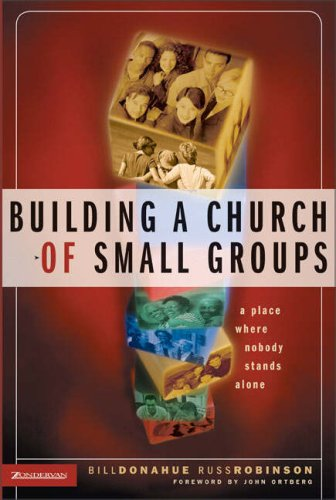 Building a Church of Small Groups A Place Where Nobody Stands Alone  2005 edition cover