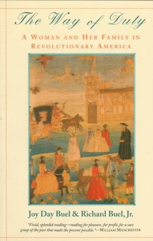 Way of Duty A Woman and Her Family in Revolutionary America  1995 (Reprint) edition cover