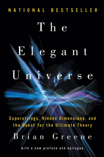 Elegant Universe Superstrings, Hidden Dimensions, and the Quest for the Ultimate Theory  2010 edition cover