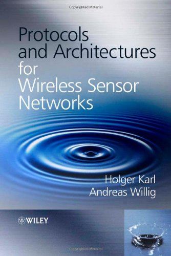 Protocols and Architectures for Wireless Sensor Networks   2005 9780470095102 Front Cover