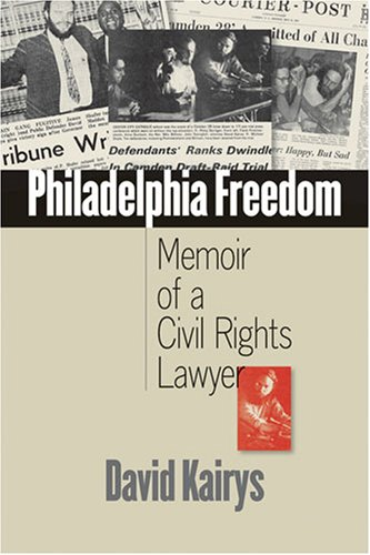 Philadelphia Freedom Memoir of a Civil Rights Lawyer  2008 edition cover