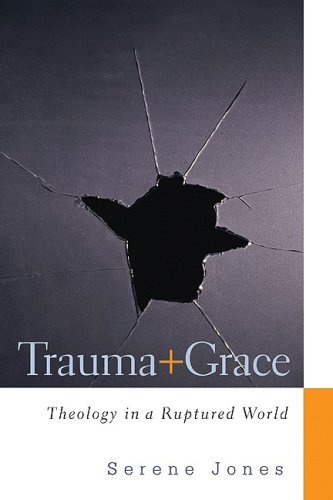 Trauma and Grace Theology in a Ruptured World  2009 edition cover