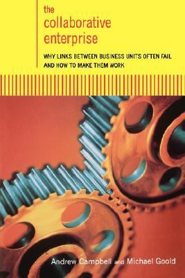 Collaborative Enterprise Why Links Between Business Units Often Fail and How to Make Them Work N/A 9780738203102 Front Cover