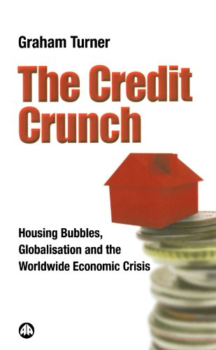 Credit Crunch Housing Bubbles, Globalisation and the Worldwide Economic Crisis  2008 9780745328102 Front Cover