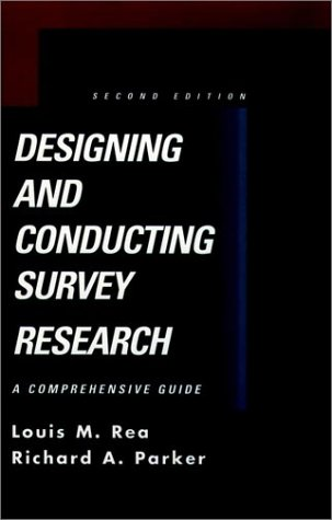 Designing and Conducting Survey Research A Comprehensive Guide 2nd 1997 (Revised) edition cover