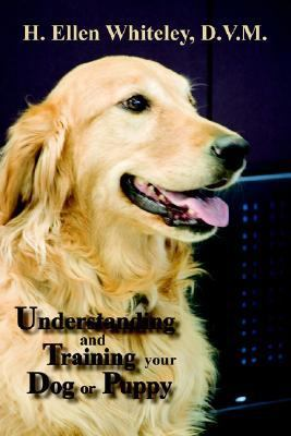 Understanding and Training Your Dog or Puppy  2006 9780865345102 Front Cover