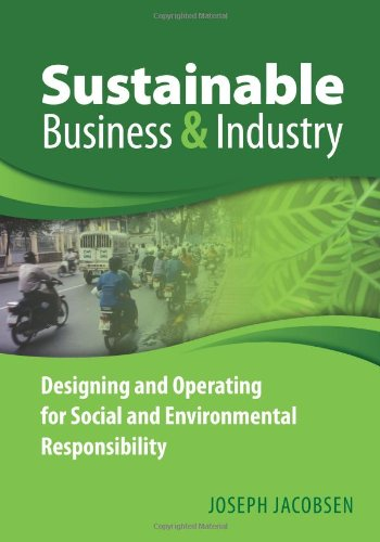 Sustainable Business and Industry Designing and Operating for Social and Environmental Responsibility  2011 edition cover