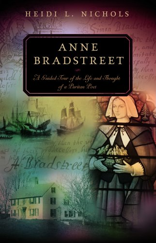 Anne Bradstreet : A Guided Tour of the Life and Thought of a Puritan Poet  2006 edition cover