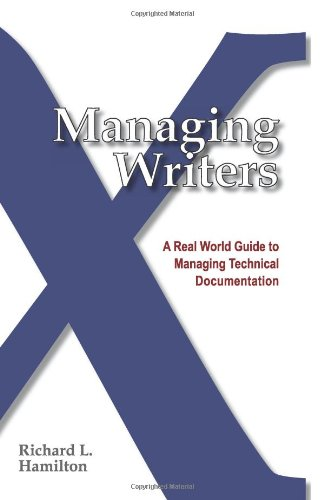 Managing Writers A Real World Guide to Managing Documentation N/A edition cover