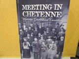 MEETING IN CHEYENNE                     N/A 9780983085102 Front Cover