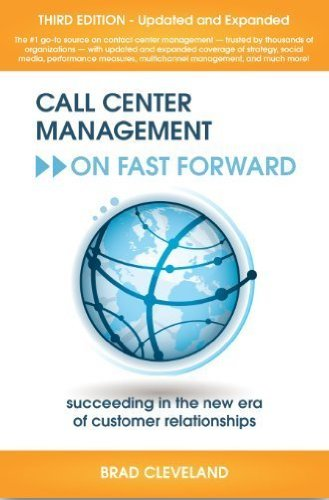 Call Center Management on Fast Forward Succeeding in the New Era of Customer Relationships 3rd 2012 edition cover