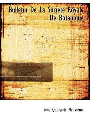Bulletin de la Société Royale de Botanique N/A 9781113636102 Front Cover