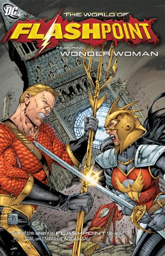 Flashpoint: the World of Flashpoint Featuring Wonder Woman   2012 9781401234102 Front Cover