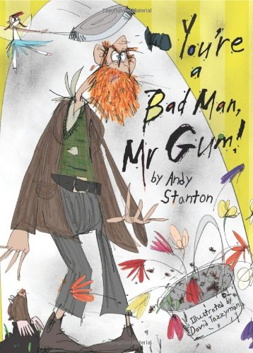 You're a Bad Man, Mr. Gum!   2006 9781405223102 Front Cover