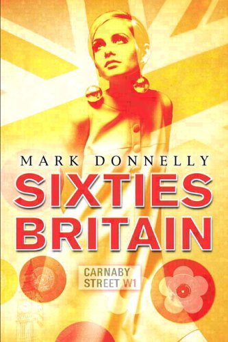 Sixties Britain Culture, Society and Politics  2005 9781405801102 Front Cover