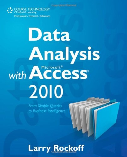 Data Analysis with Microsoft Access 2010 From Simple Queries to Business Intelligence  2012 9781435460102 Front Cover