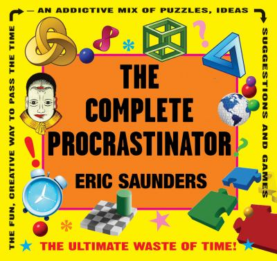 Complete Procrastinator The Ultimate Waste of Time!  2009 9781554075102 Front Cover