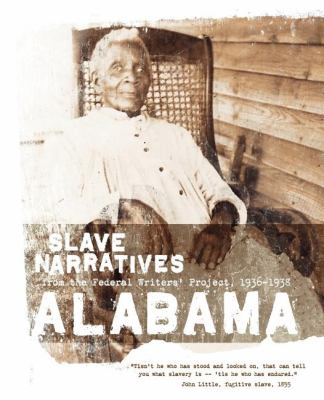 Alabama Slave Narratives Slave Narratives from the Federal Writers' Project 1936-1938 N/A 9781557090102 Front Cover