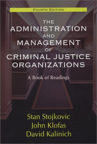 Administration and Management of Criminal Justice Organizations : A Book of Readings 4th 2004 edition cover