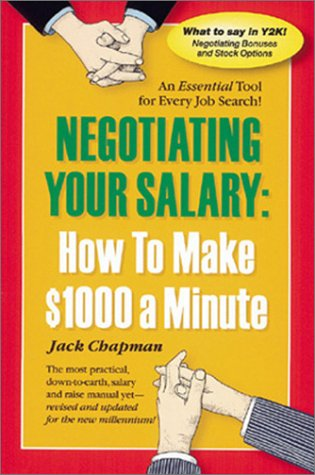 How to Make 1000 Dollars a Minute Negotiating Your Salaries and Raises  2nd 2000 (Revised) edition cover