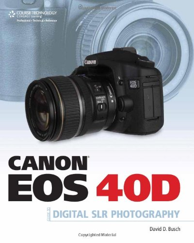 Canon EOS 40D Guide to Digital Photography   2008 9781598635102 Front Cover