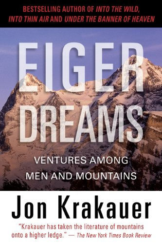 Eiger Dreams Ventures among Men and Mountains  2009 edition cover