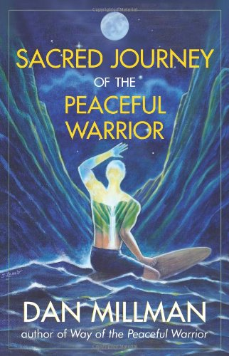 Sacred Journey of the Peaceful Warrior  2nd 2004 (Revised) edition cover