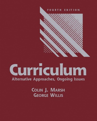 Curriculum Alternative Approaches, Ongoing Issues 4th 2007 (Revised) edition cover