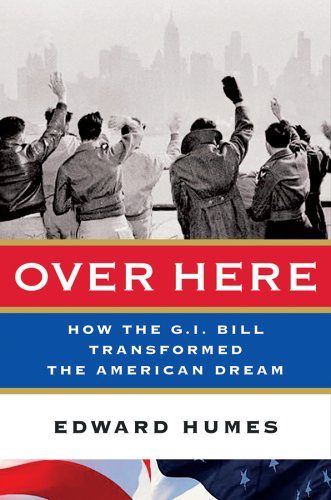 Over Here How the G. I. Bill Transformed the American Dream  2006 9780151007103 Front Cover