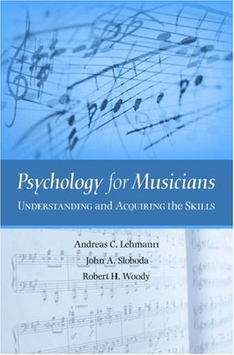 Psychology for Musicians Understanding and Acquiring the Skills  2006 9780195146103 Front Cover