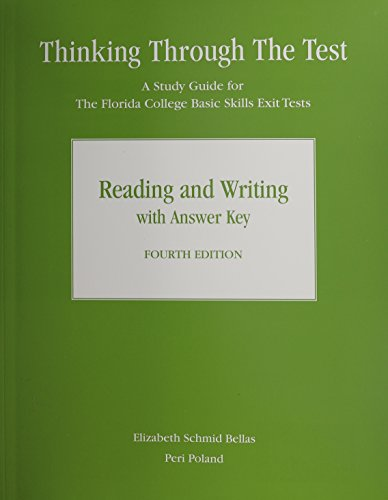 Thinking Through the Test Florida College Basic Skills Exit Tests, Reading and Writing 4th 2011 9780205771103 Front Cover