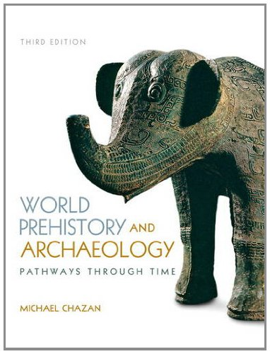 World Prehistory and Archaeology  3rd 2013 (Revised) edition cover
