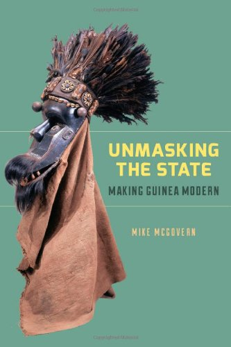 Unmasking the State Making Guinea Modern  2013 edition cover