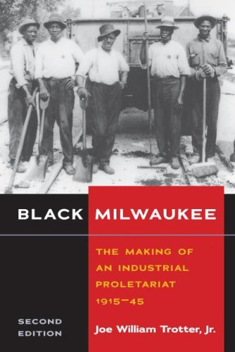 Black Milwaukee The Making of an Industrial Proletariat, 1915-45 2nd 2006 edition cover