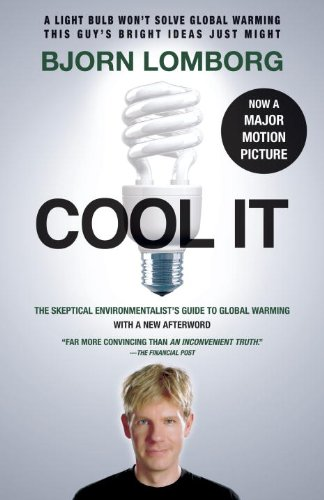 Cool It The Skeptical Environmentalist's Guide to Global Warming 2nd 2010 (Movie Tie-In) edition cover