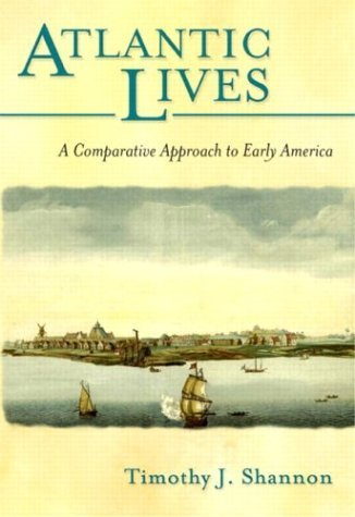 Atlantic Lives A Comparative Approach to Early America  2004 edition cover
