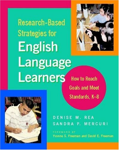 Research-Based Strategies for English Language Learners How to Reach Goals and Meet Standards, K-8  2006 edition cover