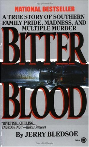 Bitter Blood A True Story of Southern Family Pride, Madness, and Multiple Murder  1998 edition cover