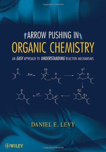 Arrow-Pushing in Organic Chemistry An Easy Approach to Understanding Reaction Mechanisms  2008 edition cover