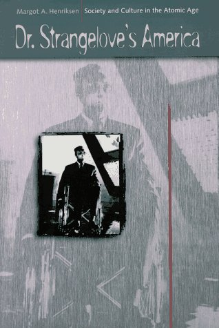 Dr. Strangelove's America Society and Culture in the Atomic Age  1997 edition cover