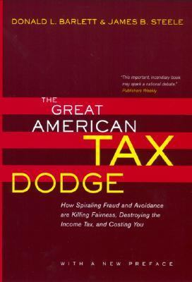 Great American Tax Dodge How Spiraling Fraud and Avoidance Are Killing Fairness, Destroying the Income Tax and Costing You  2002 edition cover