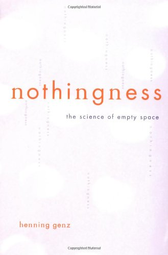 Nothingness The Science of Empty Space  2002 9780738206103 Front Cover