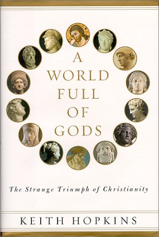 World Full of Gods The Strange Triumph of Christianity  2000 edition cover
