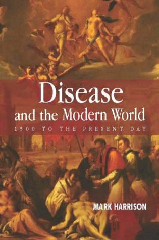 Disease and the Modern World 1500 to the Present Day  2004 edition cover
